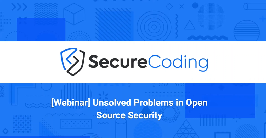 Unsolved Problems in Open Source Security - Webinar