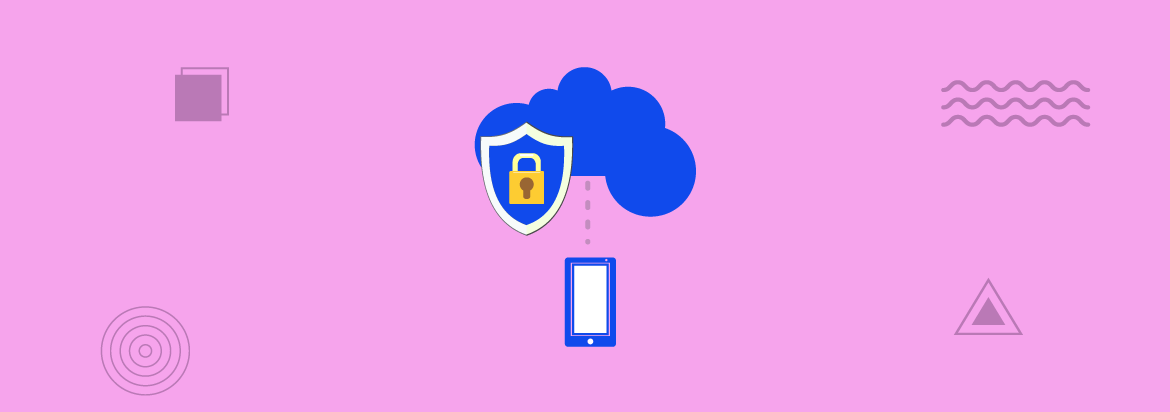 Securing Mobile Applications in the Cloud
